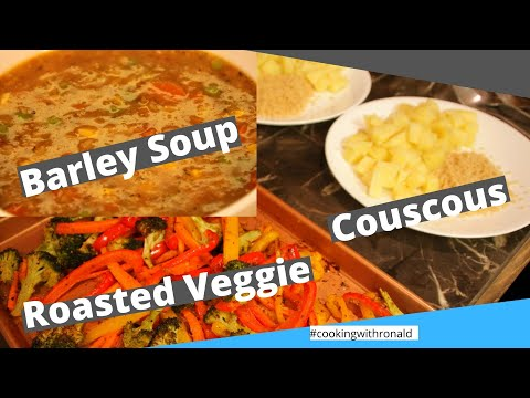 Month Cleanse- Part 6- Barley Soup, Roasted Veggie & Couscous