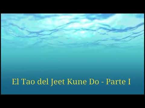 el-tao-del-jeet-kune-do---parte-i-(audio-latino)