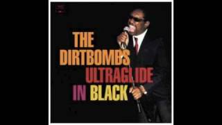 Got To Give It Up - The Dirtbombs