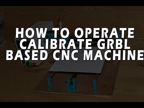 How to operate GRBL CNC Machine | loading grbl + generating gcode + calibrating axis