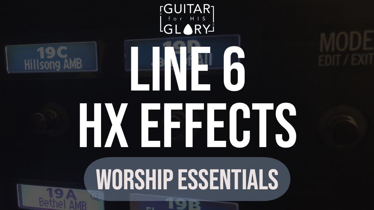 Line 6 HX Effects Worship Essentials (8 Presets)