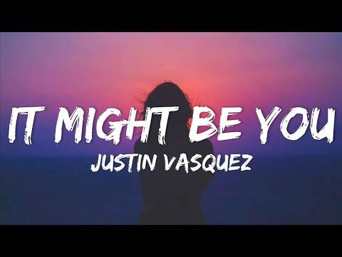 Justin Vasquez - It Might Be You (Lyrics)