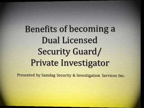 Benefits of becoming a Dual Licensed Security Guard /Private Investigator