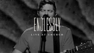 Endlessly (Live) - Josh Baldwin | Live at Church