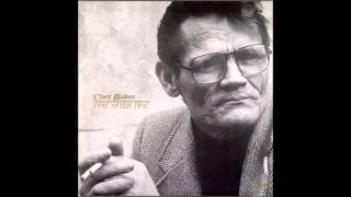Chet Baker - My Foolish Heart ( Time After Time )