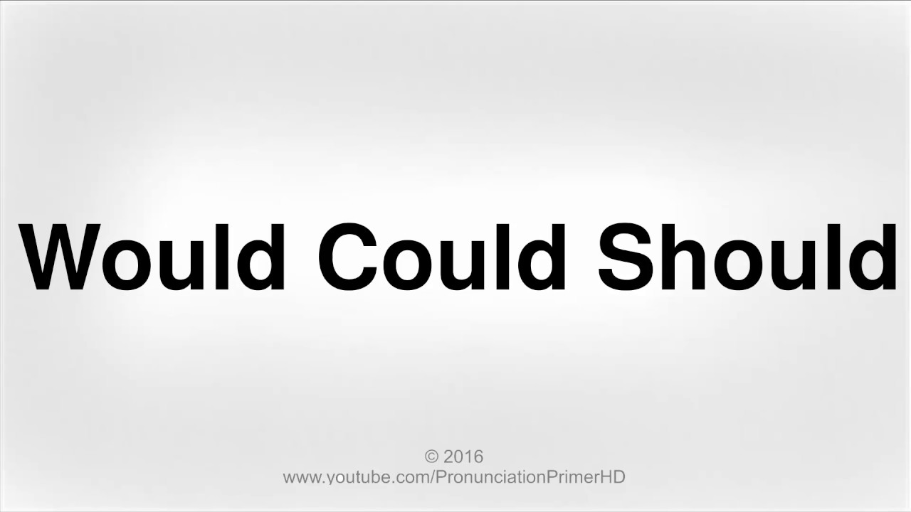 How To Pronounce Would Could Should  Pronunciation Primer HD