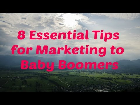 8 Essential Tips for Marketing to Baby Boomers