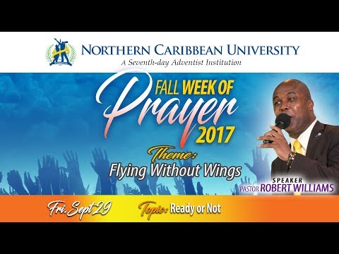 "NCU FALL WEEK OF PRAYER 2017 - ""FLYING WITHOUT WINGS"" - READY OR NOT 