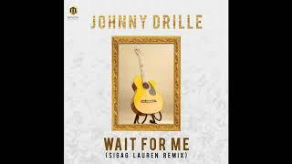 Johnny Drille - Wait For Me  Sigag Lauren Remix