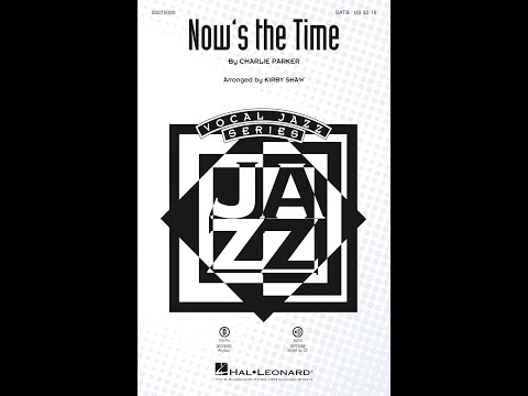 Now's the Time (SATB) - Arranged by Kirby Shaw
