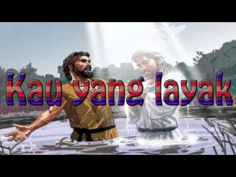 Lagu Rohani Kristen - Kau yang layak