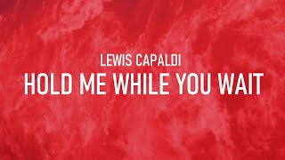 Hold me while you wait - Lewis Capaldi (1 hour)