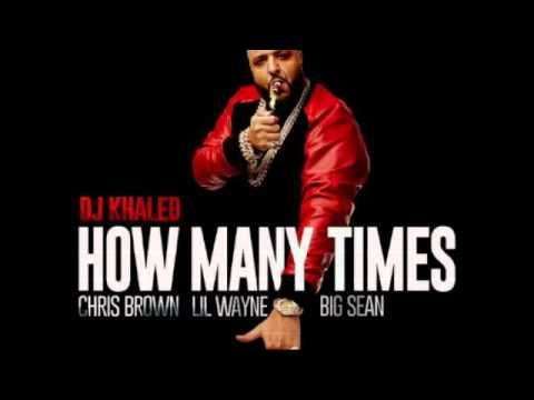 How Many TImes (Clean) DJ Khaled Feat. Chris Brown, Big Sean,  Lil Wayne