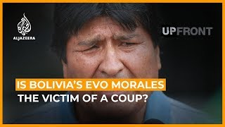 Is Bolivia's Evo Morales the victim of a coup? | UpFront (Feature)