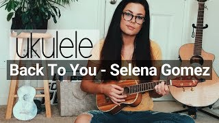 Download Lagu Back To You - UKULELE COVER - Selena Gomez / 13 Reasons Why (S2) Mp3