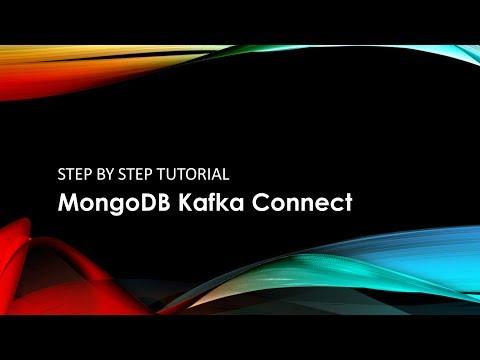 MongoDB Kafka Connect Tutorial   Apache Kafka
