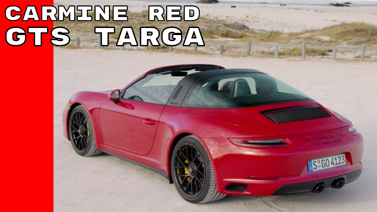 Carmine Red 2017 Porsche 911 Gts Targa Youtube