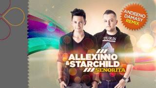Video Allexinno & Starchild - Senorita (Andeeno Damassy Remix) download MP3, 3GP, MP4, WEBM, AVI, FLV Juli 2018
