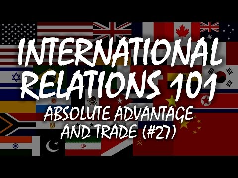 International Relations 101 (#27): Absolute Advantage and Trade
