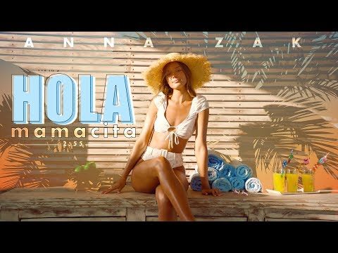 Смотреть клип Anna Zak - Hola Mamacita