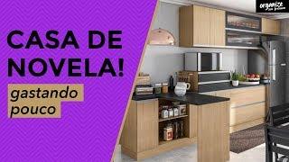 CASA DE NOVELA GASTANDO POUCO | Organize sem Frescuras!