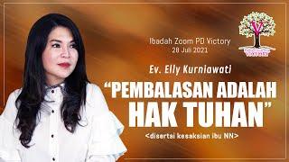 PEMBALASAN ADALAH HAK TUHAN - Ev. Elly Kurniawati - Ibadah Online PD Victory 28 Jul 2021