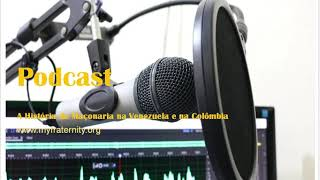 Podcast - EM DIRECTO - História da Maçonaria na Venezuela e na Colômbia | MyFraternity's Podcast