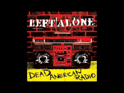 Left   Alone - Dead American Radio (Full Album)