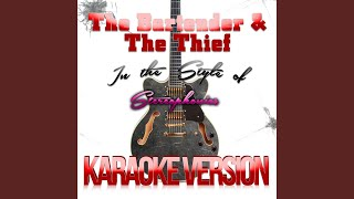 The Bartender & The Thief (In the Style of Stereophonics) (Karaoke Version)