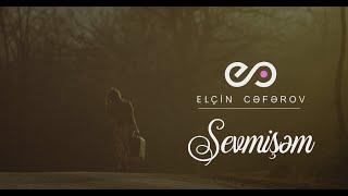 Elçin Cəfərov - Sevmişəm (Official Video Music)