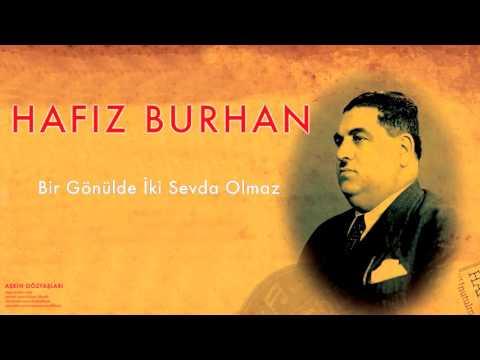 Hafız Burhan - Bir Gönülde İki Sevda Olmaz [ Aşkın Gözyaşları © 2007 Kalan Müzik ]