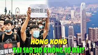 Hong Kong Tại sao họ không sợ hãi?