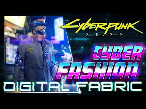 Cyber Fashion: Digital Fabric - Cyberpunk 2077 Lore