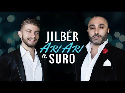 Jilbér - Ari Ari (ft. Suro) NEW 2017