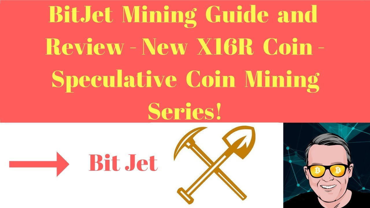 BitJet Mining Guide and Review - New X16R Coin - Speculative Coin Mining