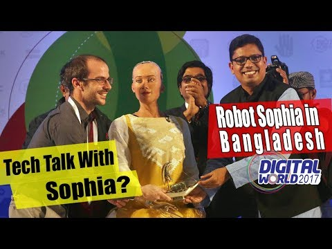 Tech Talk With Sophia | Robot Sophia in Bangladesh | Digital world 2017
