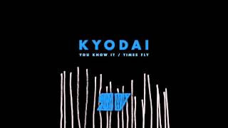 kyodai you know it