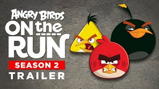 Angry Birds On The Run |  Season 2 Trailer!