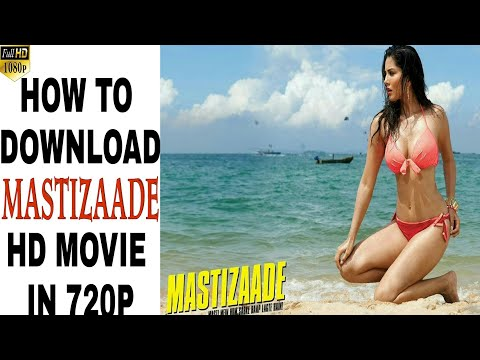HOW TO DOWNLOAD MASTIZAADE FULL HD MOVIE...