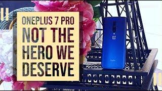 OnePlus 7 Pro - Not the Hero We Deserve