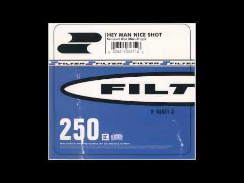Filter - Hey Man Nice Shot [Big Mac]
