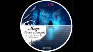 Mage - We Are Not Angels (Nelver Remix) [KINC038] HD