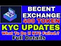 Becent Exchange TOKEN UPDATES - KYC procedure - if reject KYC what to do Full Details 🔥
