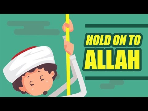 Hold on to Allah
