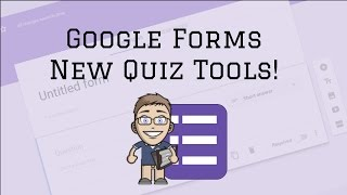 Google Forms:  New Quiz Tools