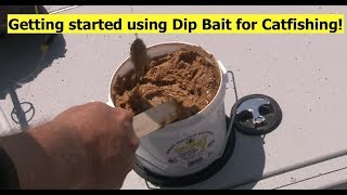 How to get started using DIP BAIT for Catfishing.