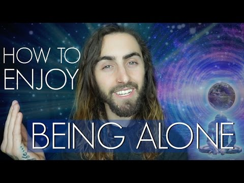 How to Enjoy Being Alone! (Free Talk)