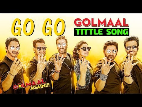 Go Go Golmaal Video Song   Golmaal Again  ...