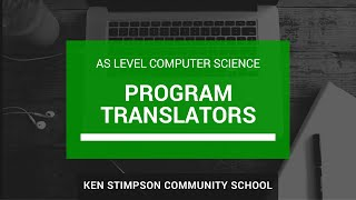 AS Level Computer Science - TYPES OF PROGRAM TRANSLATOR - Revision Video(A revision video for AS Level Computer Science about types of program translator., 2016-04-14T08:49:05.000Z)