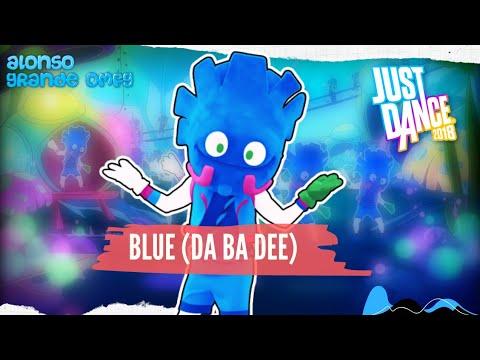 Just Dance 2018 - Blue (Da Ba Dee) [Original Song]